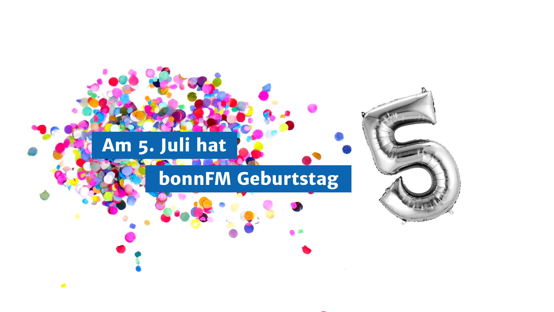Die bonnFM-Geburtstagsspezialsendung