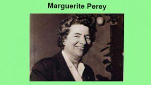 Marguerite Perey, eine unbekannte Heldin der Chemie