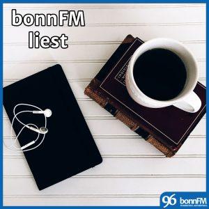 bonnFM liest. Die Sendung vom 4. Juli 2018
