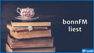 bonnFM liest. Die Sendung vom 10. Oktober 2018.