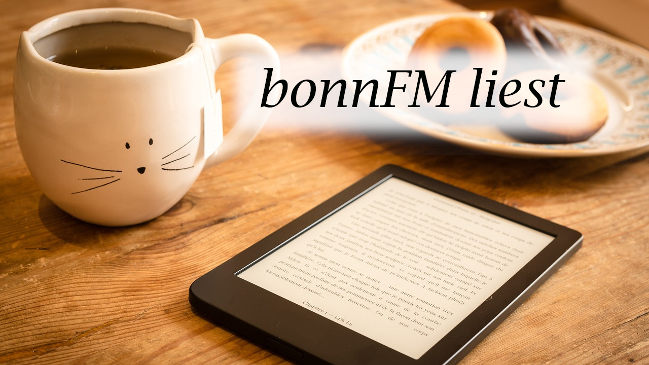 bonnFM liest. Die Sendung vom 3. Juli