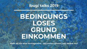Die Zukunft der Arbeit? Das bedingungslose Grundeinkommen – ibugi talks