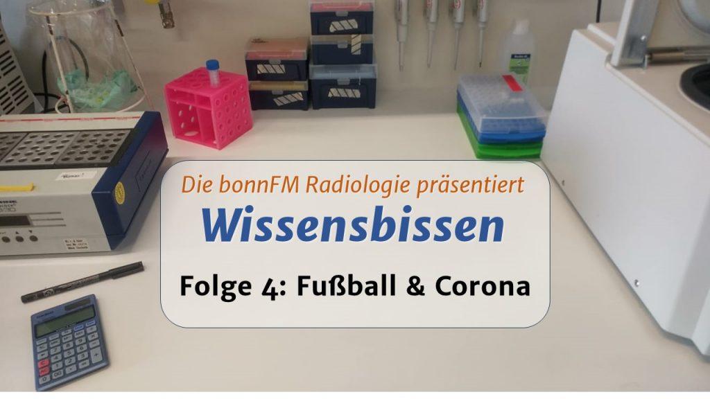 Wissensbissen Folge 4: Fußball & Corona