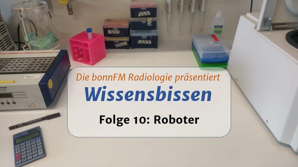 Wissensbissen Folge 10: Roboter